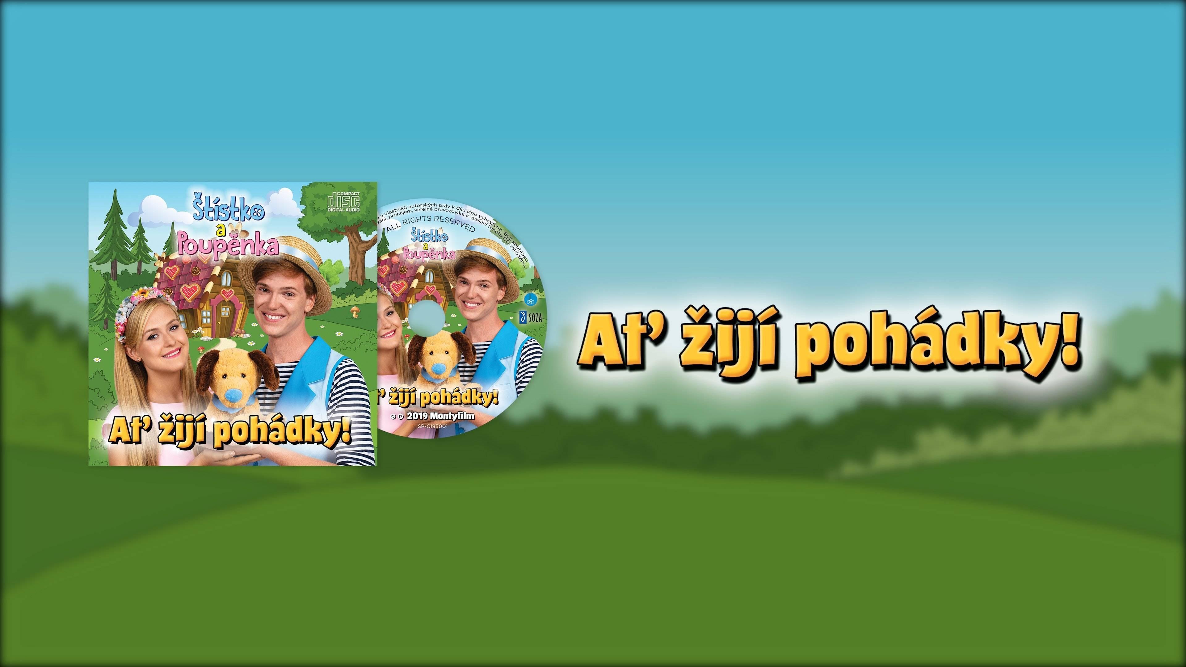 Štístko a Poupěnka CD – Ať žijí pohádky!