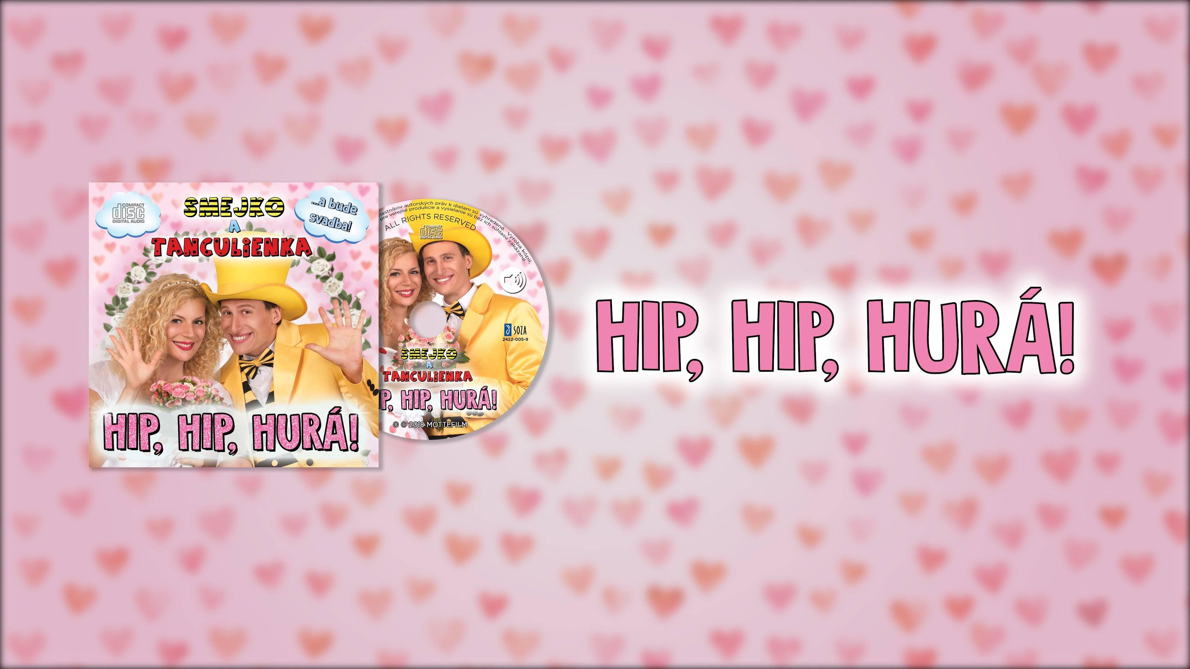 Smejko a Tanculienka CD - Hip, hip, hurá!