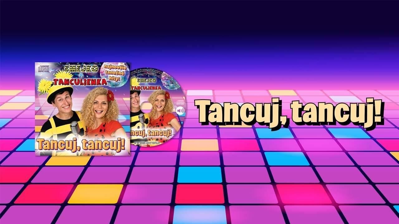 Smejko a Tanculienka CD - Tancuj, tancuj!
